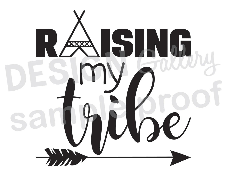 Raising My Tribe Image Amp Svg Dxf Cut Tipi Arrow