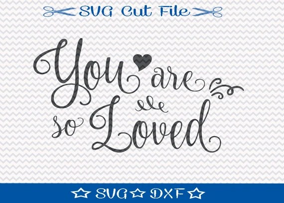 Download You Are So Loved SVG File Valentine SVG Cut File for Cameo