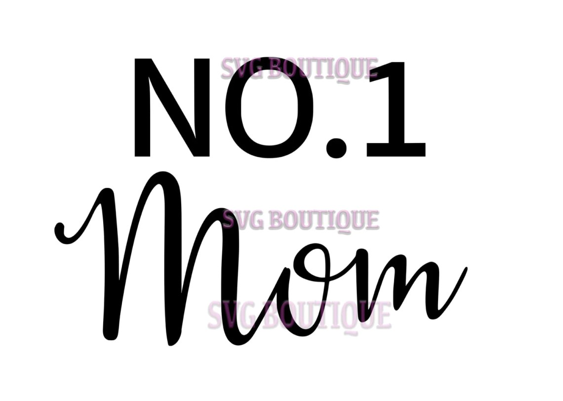 Download No 1 Mom SVG File, Mother Cut File, Mothers Day Quote ...