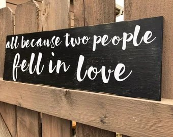 Download All Because Two People Fell In Love / Rustic Framed Wood Sign