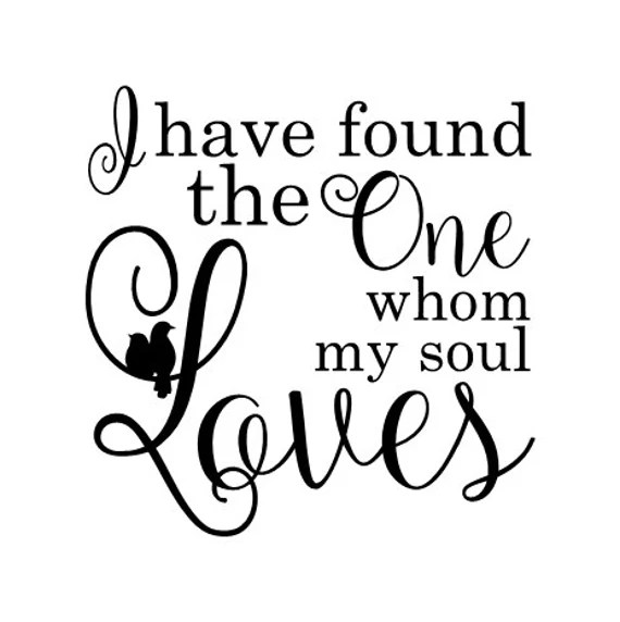 Download I have found the one whom my soul loves vinyl wall decal
