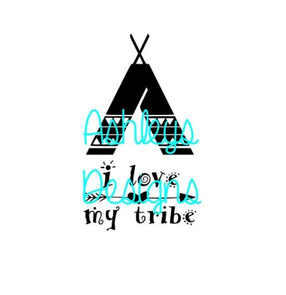 Download I Love my Tribe Tee Pee SVG File by TheSVGcorner on Etsy