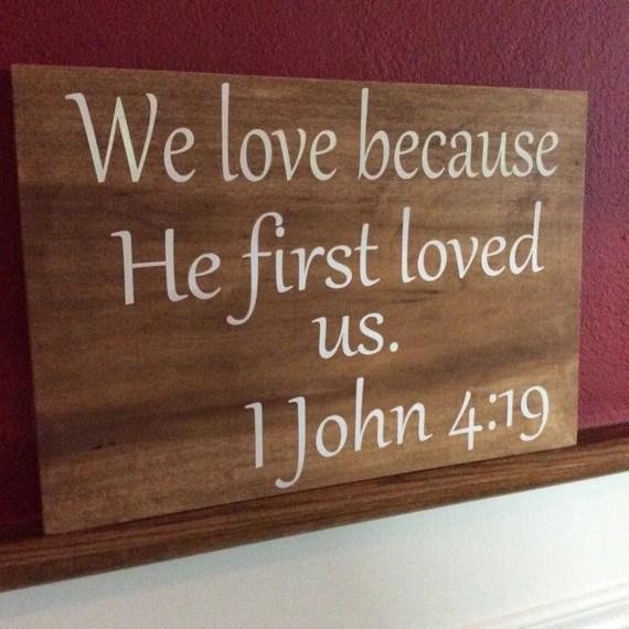 Download Items similar to We love because he first loved us. John 4 ...