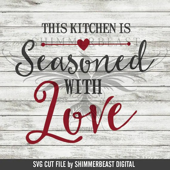 Download Kitchen SVG Cut File This Kitchen Is Seasoned With Love svg