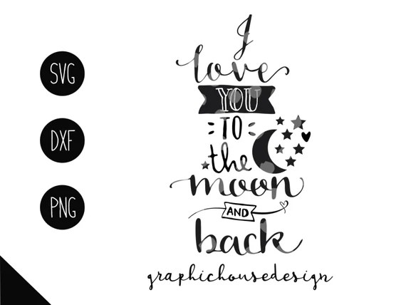 Download I love you to the moon and back svg love you to the moon cut