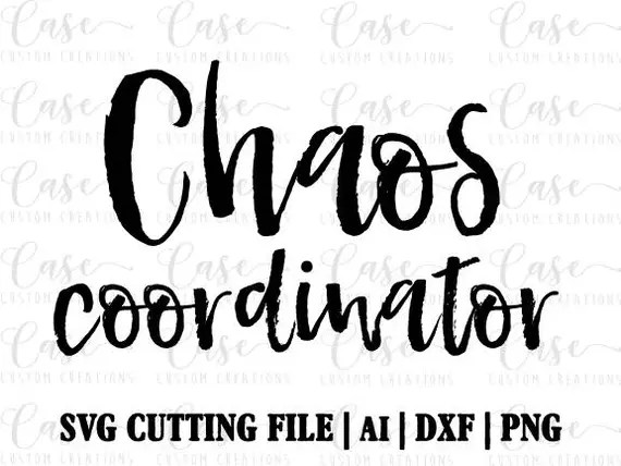 Download Chaos Coordinator SVG Cutting File Ai Dxf and Png files