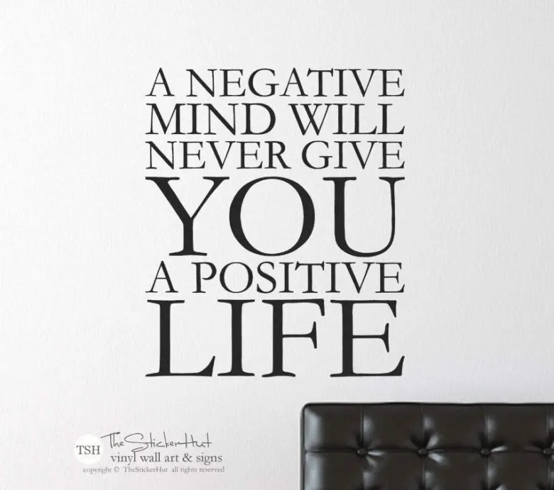 A Negative Mind Will Never Give a Positive Life by thestickerhut