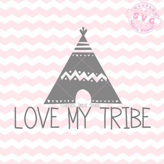 Download Love my tribe SVG Vector Art, Teepee Instant Download ...