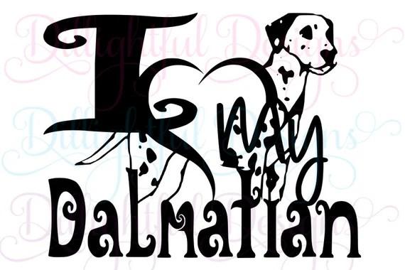Download Dalmatian DOG SVG Digital I Love My Dalmatian Decal Digital