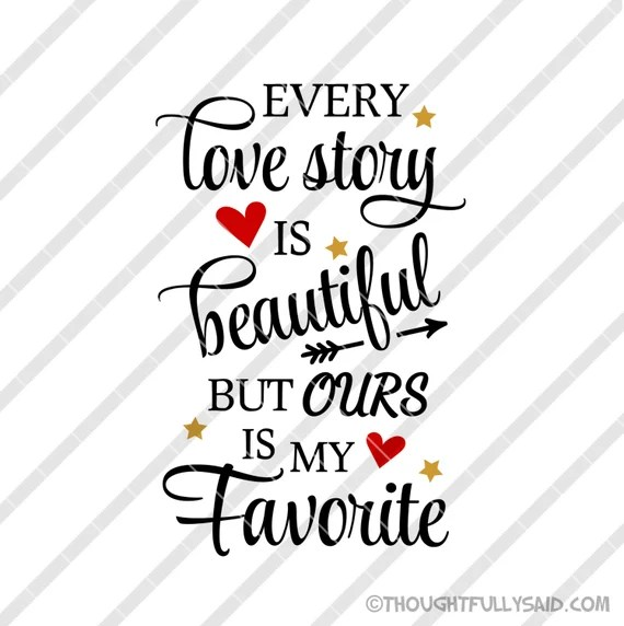 Download SVG DXF png eps files Every love story is beautiful but