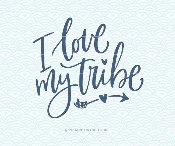 Download SVG Cuttable Vector I Love My Tribe SVG Vector file. Print