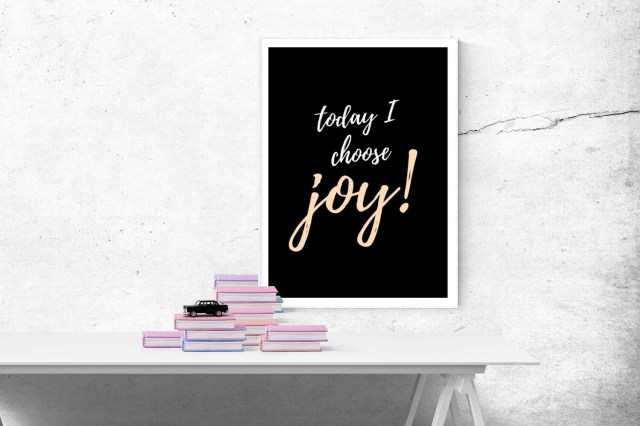 Today I Choose Joy, Motiv...