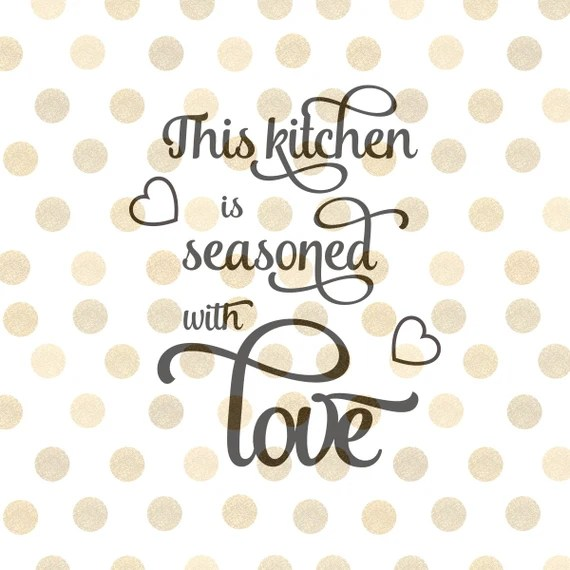 Download This Kitchen Is Seasoned With Love SVG from ...
