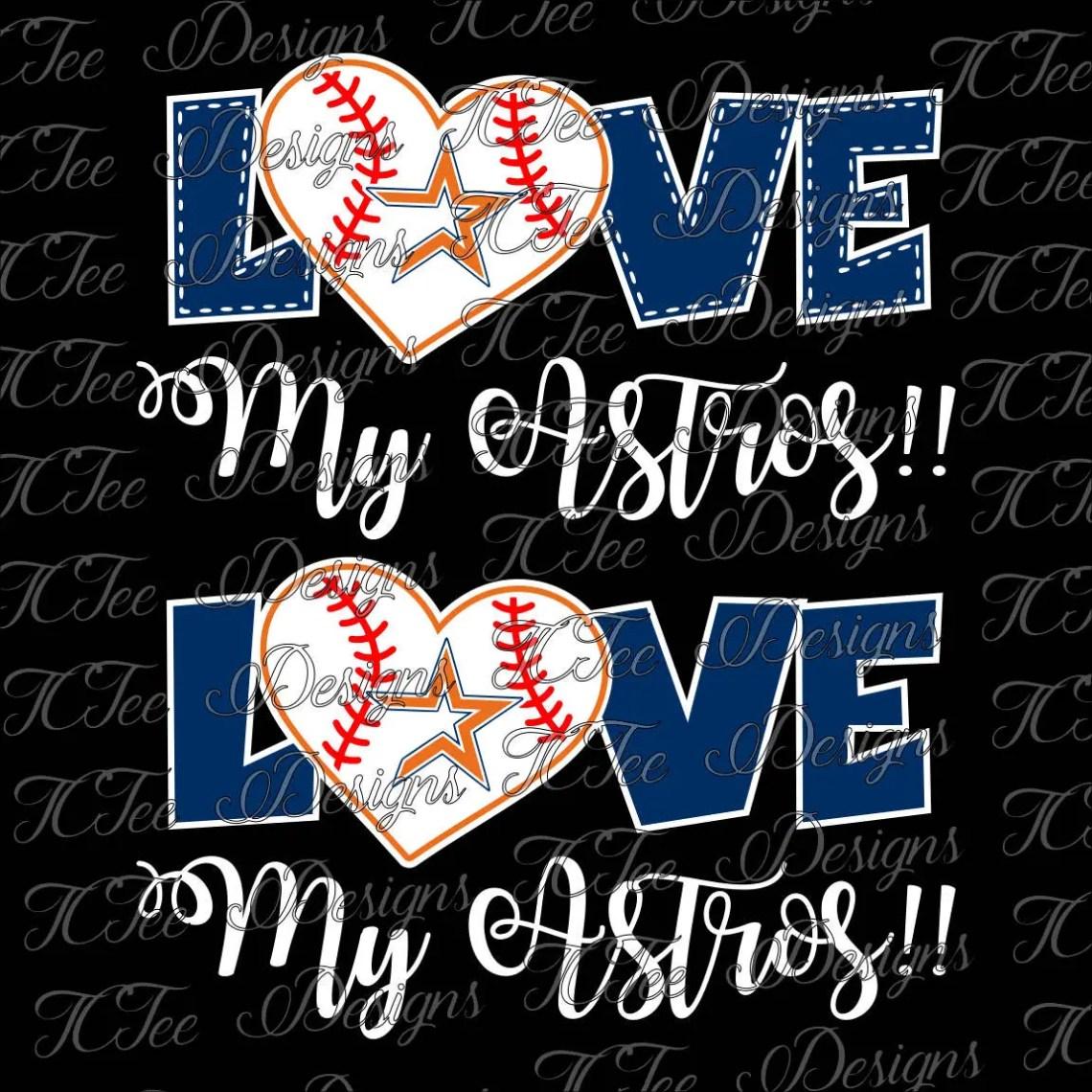 Download Love My Astros - Houston Astros Baseball - SVG Design ...