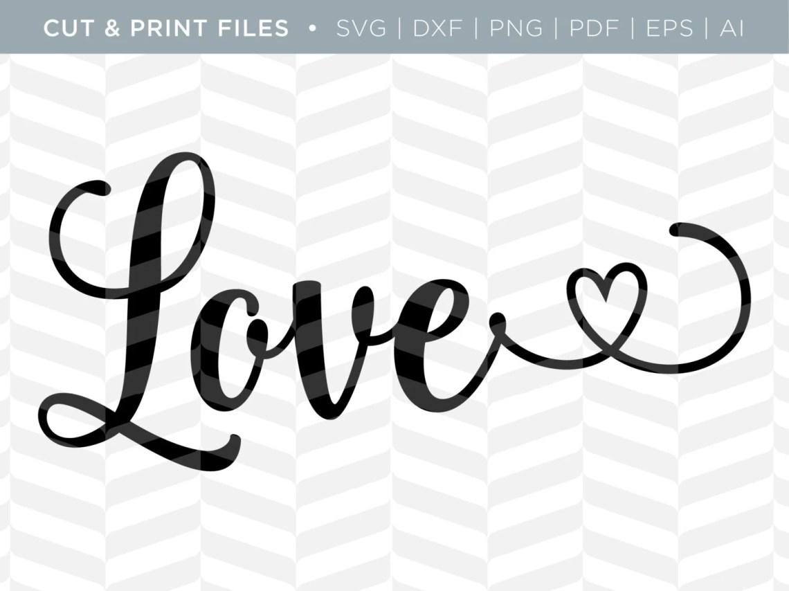Download SVG Cut / Print Files Love Love Quote Cricut Design