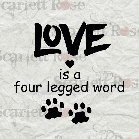 Download Items similar to Love Is a four-legged Word SVG Animal ...
