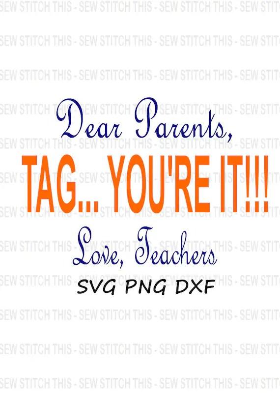 Download Teaching svg, Teacher svg, Tag you're it svg, Dear parents ...
