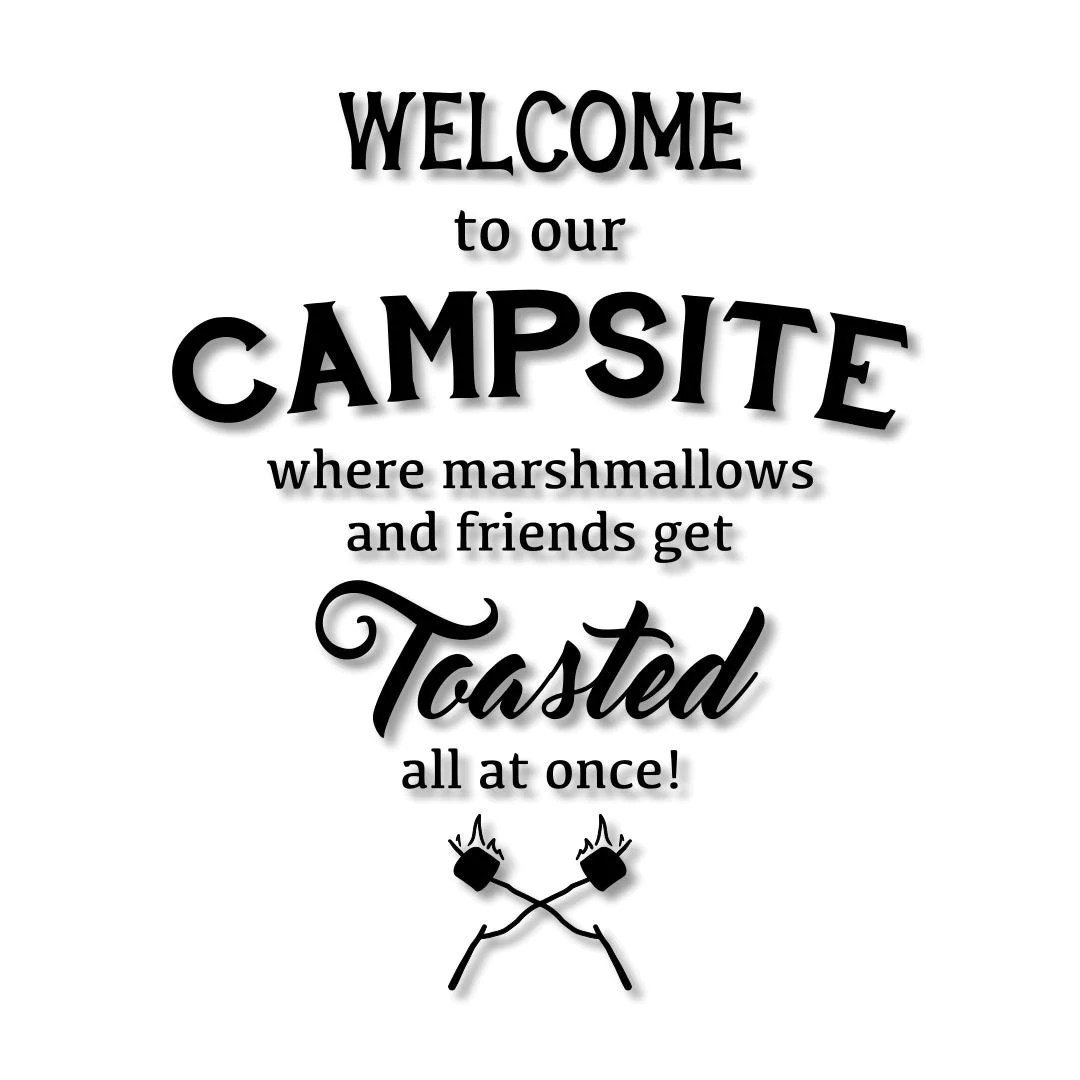 Welcome To Our Campsite Where Marshmallows And Friends Get
