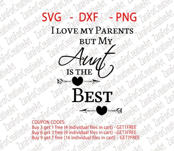 Download SVG DXF PNG I love my Parents but My Aunt is the best
