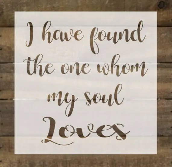 Download I have found the one whom my soul loves Reusable Stencil
