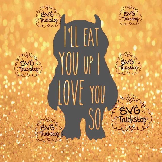Download ill eat you up i love you so much svg quote cutting file SVG