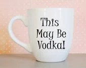 This May Be Vodka Coffee ...