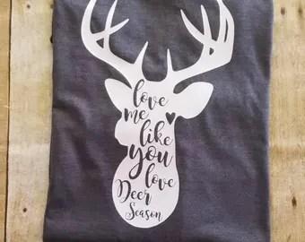 Download Love Me Like You Love Deer Season Shirt T-Shirt Deer