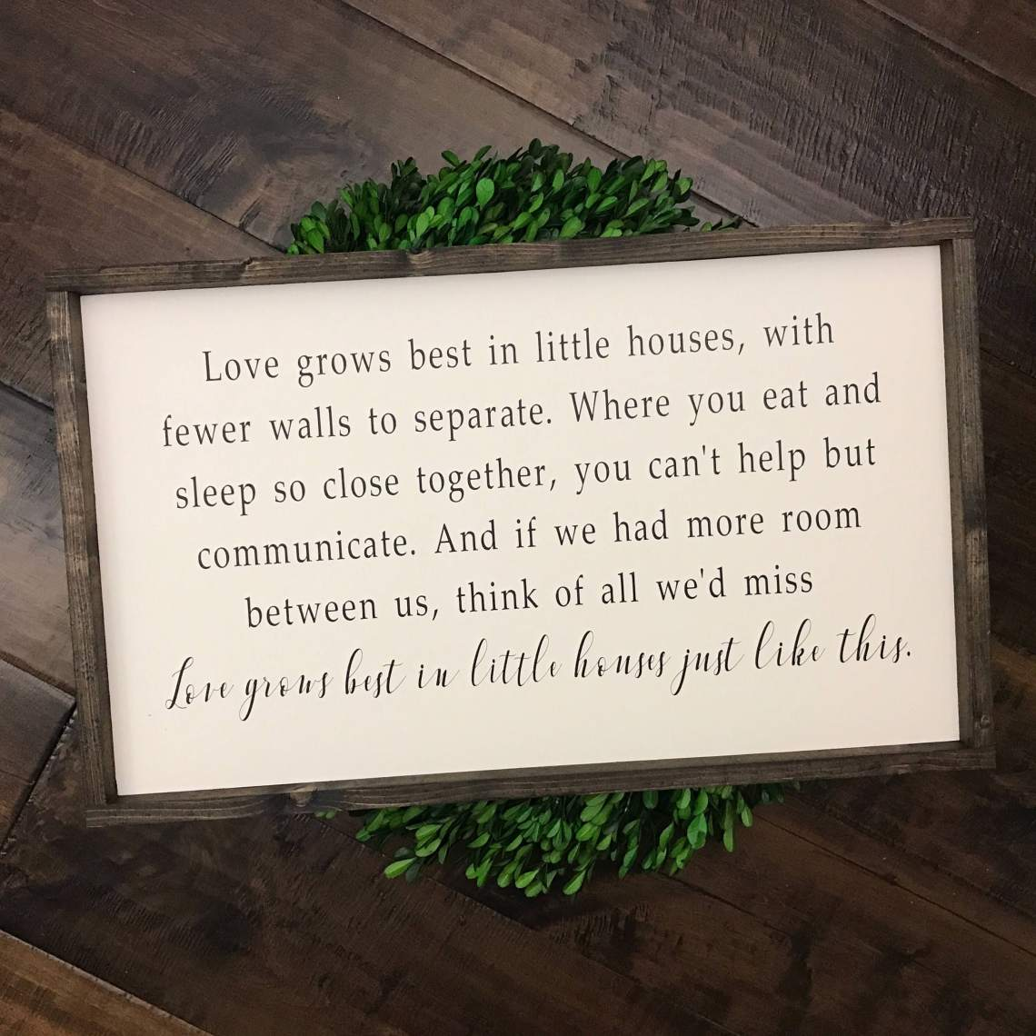 Download Love Grows Best in Little Houses Just Like This Sign Wood