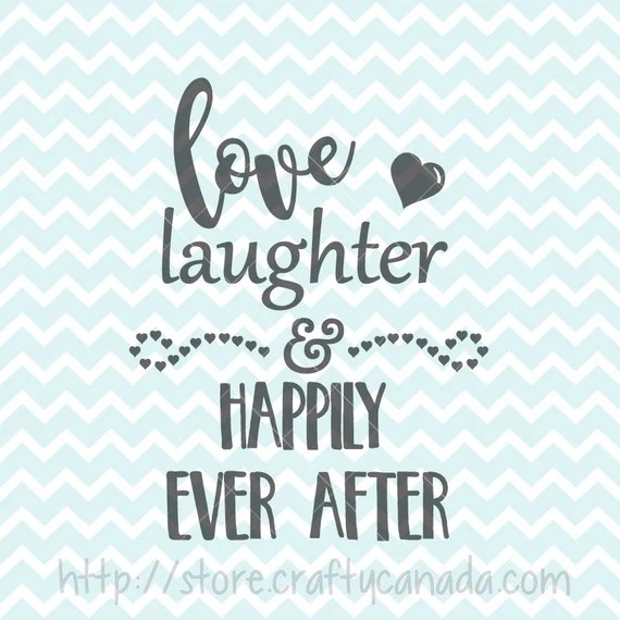 Download Love Laughter and Happily Ever After SVG and PNG, Wedding ...