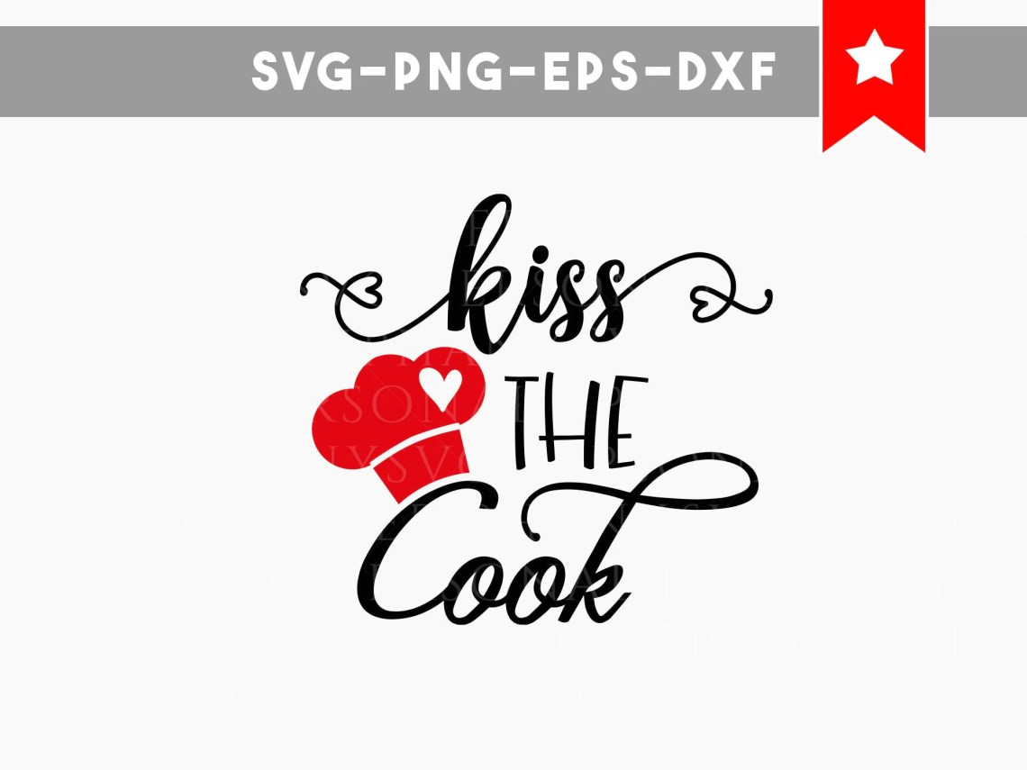 Download kiss the cook svg file, funny kitchen signs cut files ...