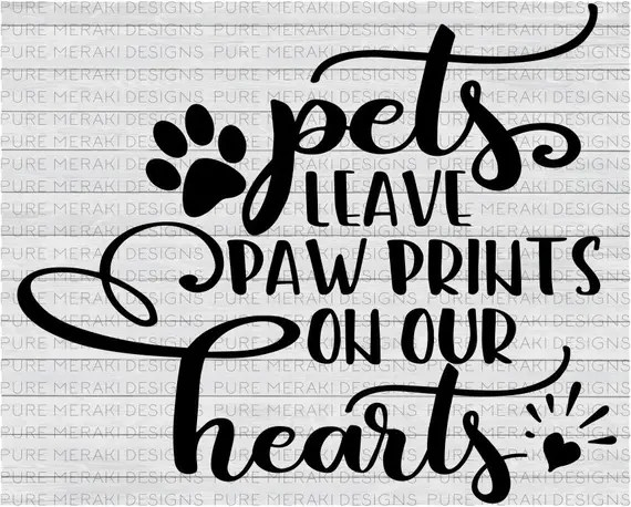 Download Pets Leave Paw Prints on Our Hearts, Dog SVG, Cat Svg, Paw ...