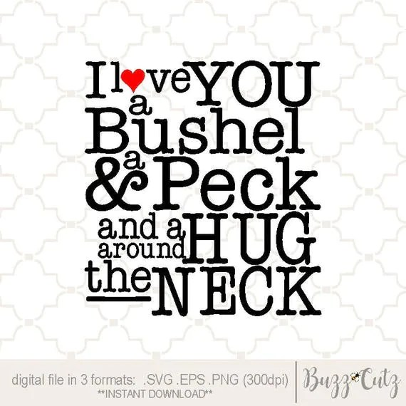 Download SVG I Love You a bushel and a peck / EPS PNG