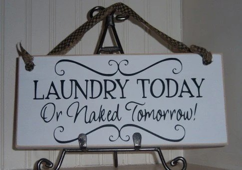 Laundry Today Or Naked Tomorrow Wood Sign, Laundry Room Sign
