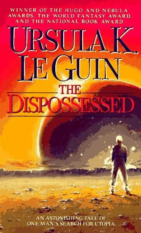 Dispossessed by Ursula K. le Guin
