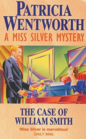 book cover of   The Case of William Smith    (Miss Silver)  by  Patricia Wentworth