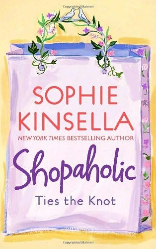 book cover of   Shopaholic Ties the Knot    (Shopaholic, book 3)  by  Sophie Kinsella