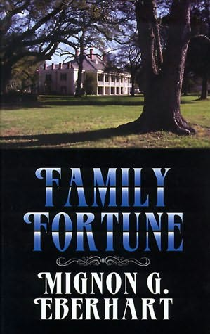 book cover of   Family Fortune   by  Mignon Good Eberhart