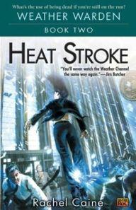 Heat Stroke by Rachel Caine, Weather Warden Book 2