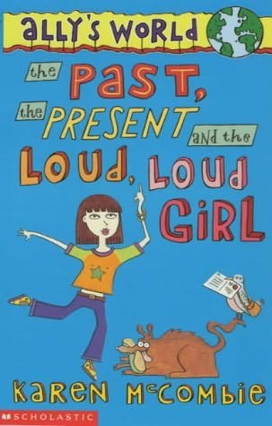 book cover of </p> <p>The Past, the Present and the Loud, Loud Girl </p> <p>