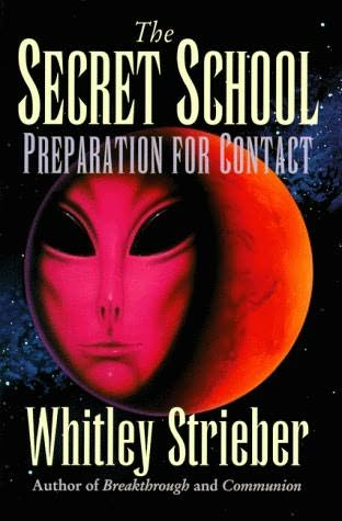 book cover of   The Secret School   Preparation for Contact    (Communium, book 3)  by  Whitley Strieber