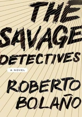 Roberto Bolano Savage Dectives