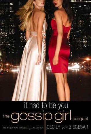 book cover of   It Had to Be You   The Gossip Girl Prequel    (Gossip Girl)  by  Cecily von Ziegesar