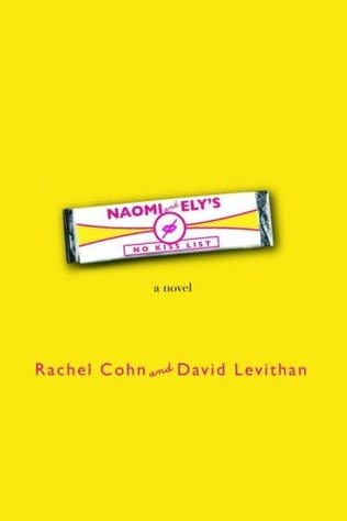 book cover of  Naomi and Ely's No Kiss List  by Rachel Cohn and  David Levithan