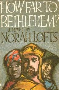 book cover of   How Far to Bethlehem   by  Norah Lofts