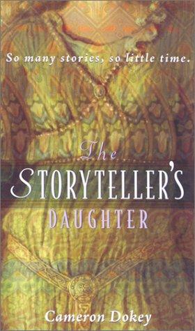 book cover of  The Storyteller's Daughter   (Once Upon a Time) by Cameron Dokey