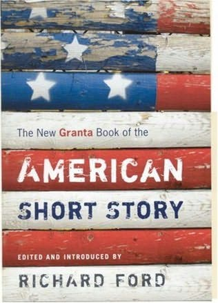 book cover of   The New Granta Book of the American Short Story   by  Richard Ford