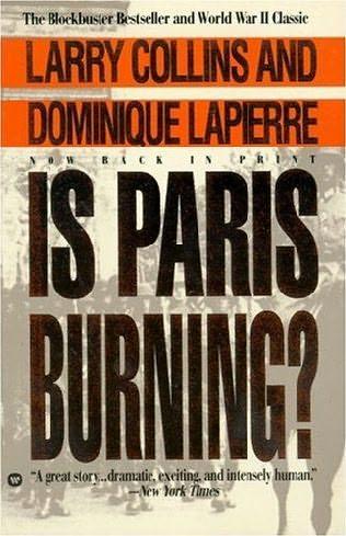 Is Paris Burning? - Dominique Lapierre & Larry Collins