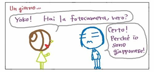 Un giorno... Yoko! Hai la fotocamera, vero? Certo! Perche' io sono giapponese!