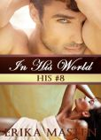 In His World : His #8 (A Billionaire Domination Serial)