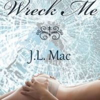 Review: WRECK ME (Wrecked #1) by JL Mac
